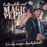 Trolleriskola med Magic Peppe